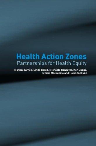 Health Action Zones By Marian Barnes (University of Birmingham, UK)