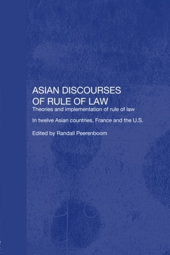 Asian Discourses of Rule of Law By Randall Peerenboom (UCLA School of Law, USA)