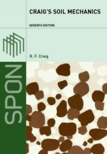 Craig's Soil Mechanics, Seventh Edition By R. F. Craig