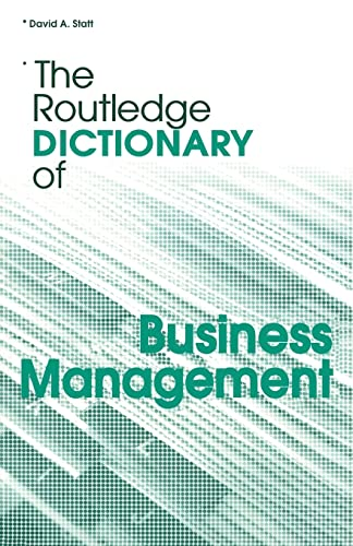 The Routledge Dictionary of Business Management By David A. Statt