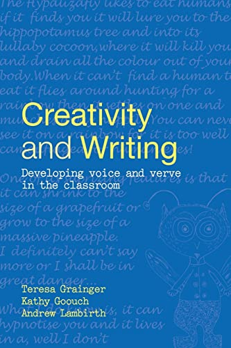 Creativity and Writing By Teresa Grainger (The Open University and President of UKLA)
