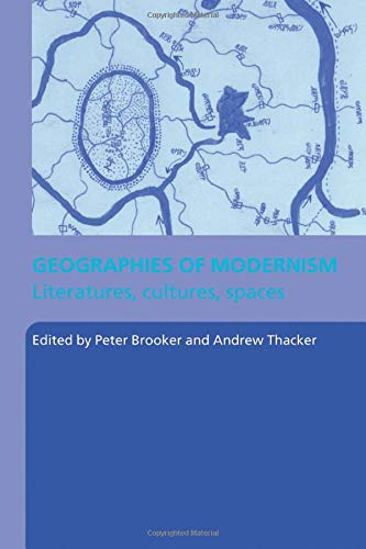 Geographies of Modernism By Peter Brooker