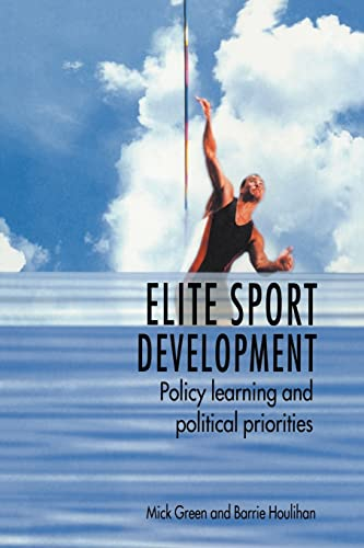 Elite Sport Development By Mick Green (formerly at Loughborough University, UK)