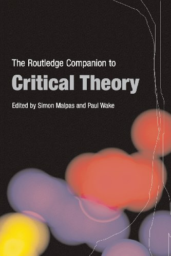 The Routledge Companion to Critical Theory By Edited by Paul Wake (Manchester Metropolitan University, UK)