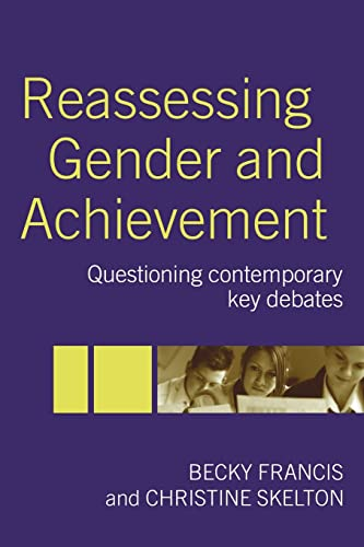 Reassessing Gender and Achievement By Becky Francis