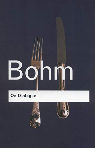 On Dialogue (Routledge Classics) By David Bohm