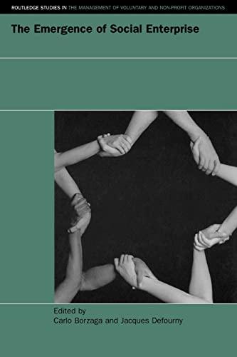 The Emergence of Social Enterprise By Edited by Carlo Borzaga (University of Trento, Italy)