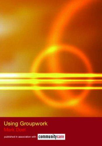 Using Groupwork By Mark Doel (Sheffield Hallam University, UK)