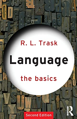 Language: The Basics By R. L. Trask