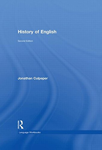 History of English By Jonathan Culpeper (Lancaster University, UK)
