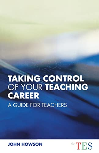 Taking Control of Your Teaching Career By John Howson