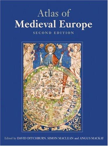 Atlas of Medieval Europe By David Ditchburn (Aberdeen University, UK)