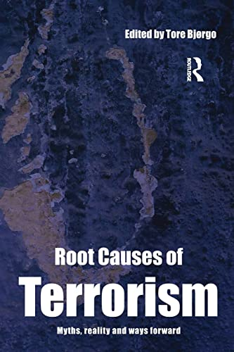 Root Causes of Terrorism By Edited by Tore Bjorgo