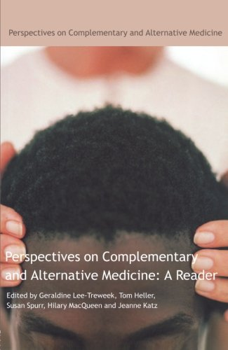 Perspectives on Complementary and Alternative Medicine: A Reader By Edited by Geraldine Lee Treweek