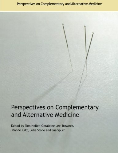 Perspectives on Complementary and Alternative Medicine By Edited by Geraldine Lee Treweek