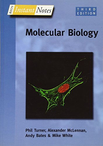 BIOS Instant Notes in Molecular Biology By Phil Turner (University of Liverpool, UK)