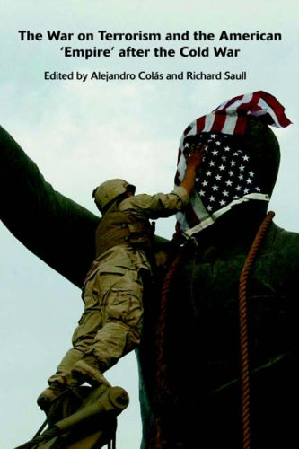 The War on Terrorism and the American 'Empire' after the Cold War By Alejandro Colas (Birkbeck, University of London, UK)