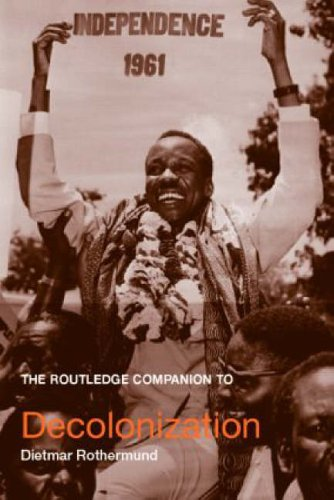 The Routledge Companion to Decolonization By Dietmar Rothermund