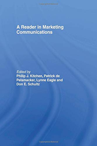 A Reader in Marketing Communications By Edited by Philip J. Kitchen