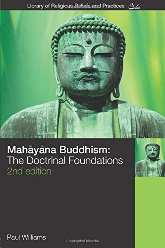 Mahayana Buddhism By Paul Williams (PhD, Department of Psychological Sciences, Purdue University)