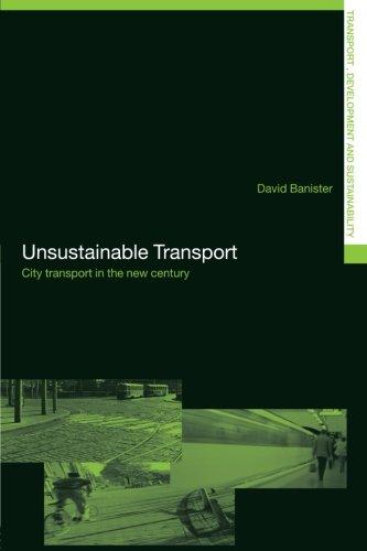 Unsustainable Transport By David Banister (University of Oxford, UK)