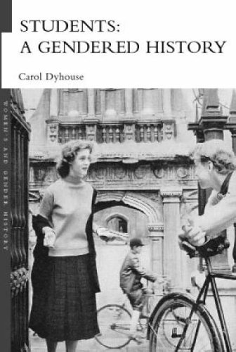 Students: A Gendered History By Carol Dyhouse (University of Sussex, UK)