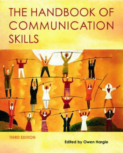 The Handbook of Communication Skills By Edited by Owen Hargie