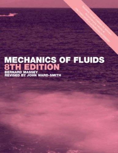 Mechanics of Fluids, Eighth Edition By John Ward-Smith ((Formerly Brunel University, UK))
