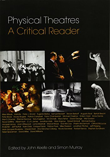 Physical Theatres, Reader: A Critical Reader by Edited by John Keefe