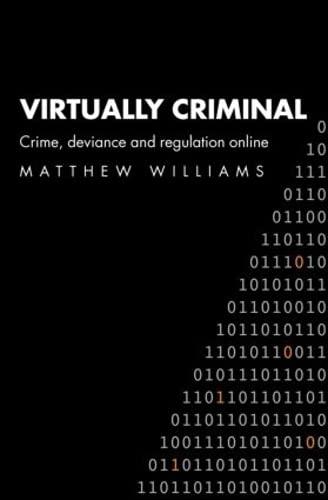 Virtually Criminal By Matthew Williams (Cardiff University, UK)