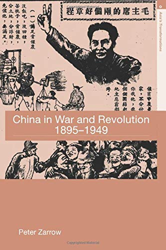China in War and Revolution, 1895-1949 By Peter Zarrow (Academia Sinica, Taiwan)