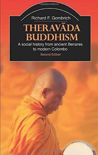 Theravada Buddhism By Richard F. Gombrich (University of Oxford, UK)