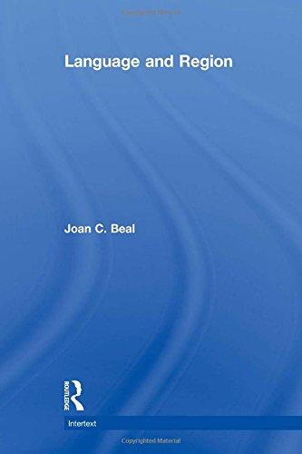 Language and Region By Joan Beal (Unviersity of Sheffield, UK)