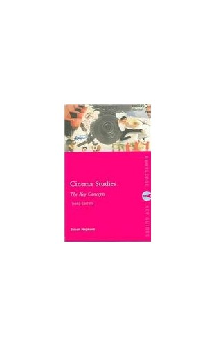 Cinema Studies: The Key Concepts By Susan Hayward (University of Exeter, UK)