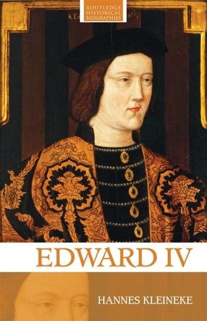 Edward IV By Hannes Kleineke (History of Parliament, UK)