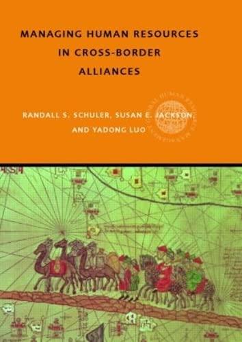 Managing Human Resources in Cross-Border Alliances By Susan E Jackson (Rutgers University, USA.University of Lucerne, Switzerland)