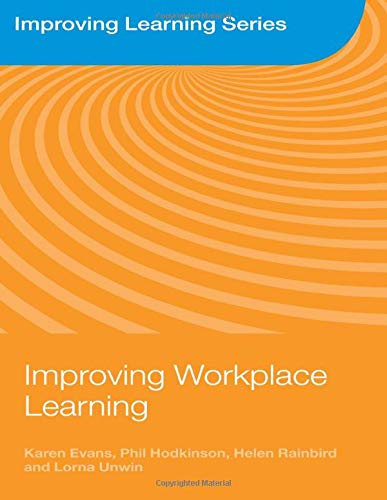 Improving Workplace Learning By Karen Evans