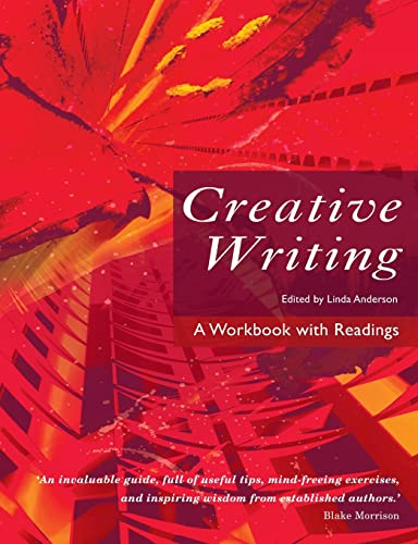 Creative Writing By Edited by Linda Anderson (The Open University, UK)