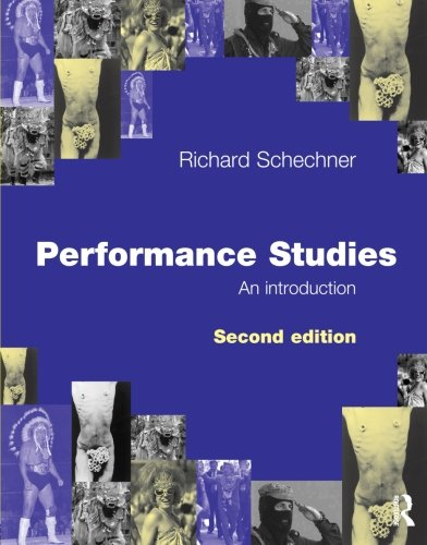 Performance Studies By Richard Schechner (Tisch School of the Arts, NYU, USA)