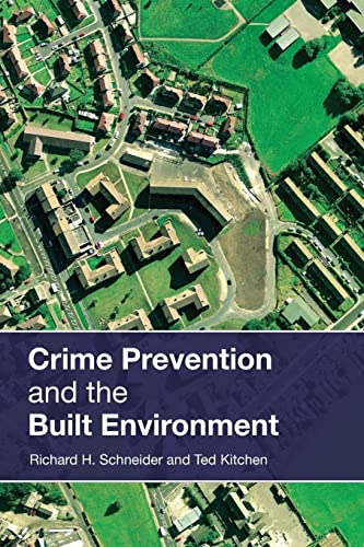 Crime Prevention and the Built Environment By Ted Kitchen (Sheffield Hallam University, UK)