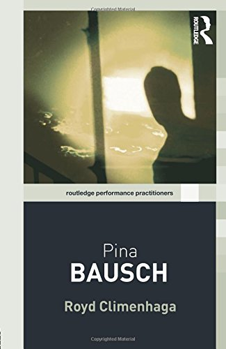 Pina Bausch By Royd Climenhaga (The New School for Liberal Arts, New York, USA)