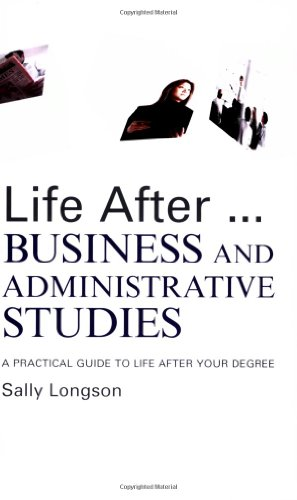 Life After...Business and Administrative Studies By Sally Longson (Careers advisor and life coach, UK)