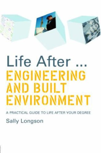 Life After...Engineering and Built Environment By Sally Longson (Careers advisor and life coach, UK)