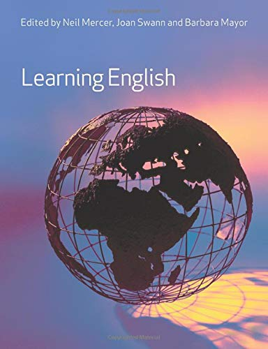 Learning English By Edited by Neil Mercer (University of Cambridge, UK)
