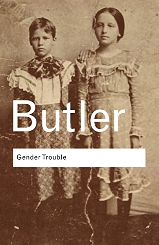 Gender Trouble By Judith Butler (University of California, Berkeley, USA)