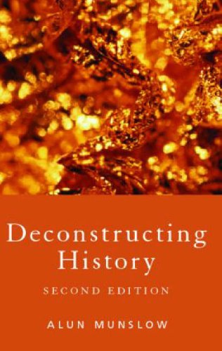 Deconstructing History By Alun Munslow