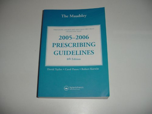 The Maudsley 2005-2006 Prescribing Guidelines By Edited by David Taylor