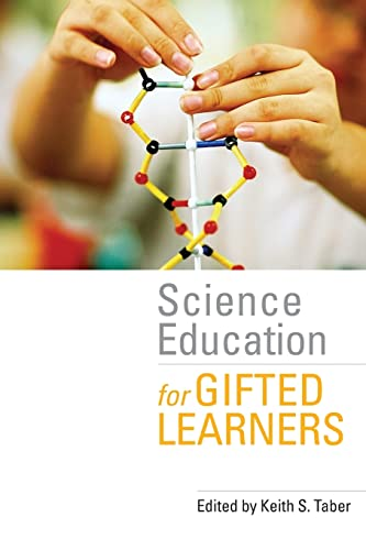 Science Education for Gifted Learners By Edited by Keith S. Taber (University of Cambridge, UK)