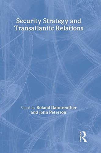 Security Strategy and Transatlantic Relations By Roland Dannreuther