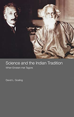Science and the Indian Tradition By David L. Gosling (University of Cambridge, UK)